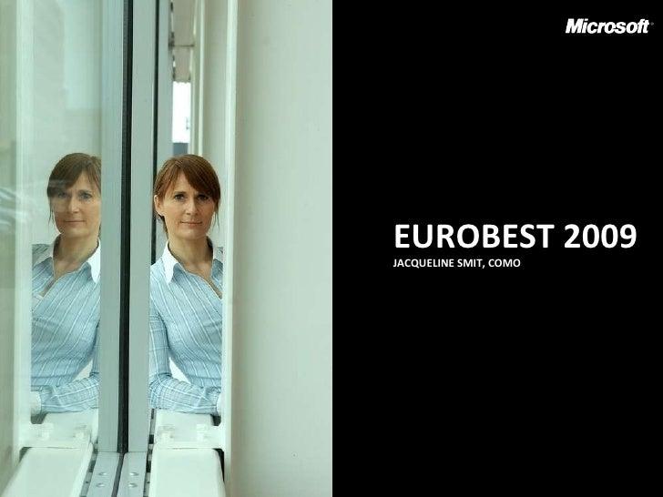 EUROBEST 2009 <ul><li>Jacqueline Smit, CMO </li></ul>EUROBEST 2009 JACQUELINE SMIT, COMO