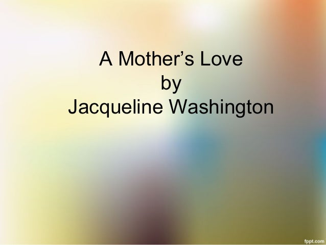 A Mother's LovebyJacqueline Washington