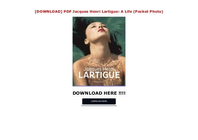 DOWNLOAD HERE !!!! [DOWNLOAD] PDF Jacques Henri Lartigue: A Life (Pocket Photo)