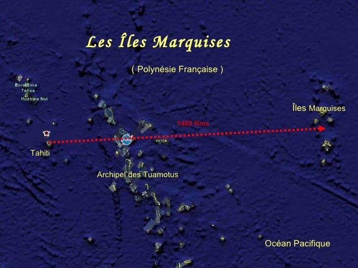 (  Polynésie Française ) Tahiti Îles  Marquises Archipel des Tuamotus 1400 Kms Les Îles Marquises Océan Pacifique