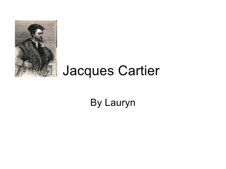 Jacques Cartier  By Lauryn