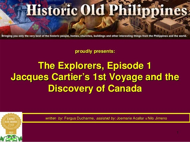 1 proudly presents:proudly presents: The Explorers, Episode 1The Explorers, Episode 1 Jacques CartierJacques Cartier''s 1s...