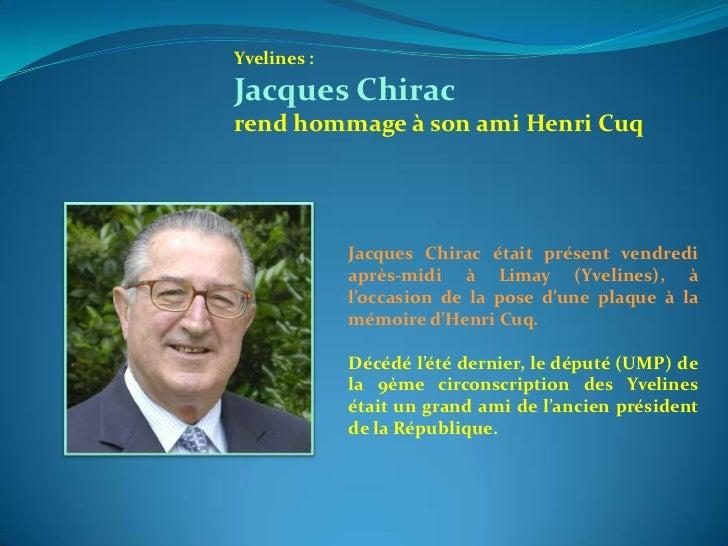 Yvelines : <br />Jacques Chirac <br />rend hommage à son ami Henri Cuq<br />Jacques Chirac était présent vendredi après-mi...
