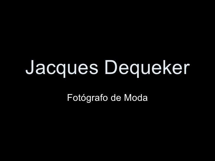 Jacques Dequeker Fotógrafo de Moda