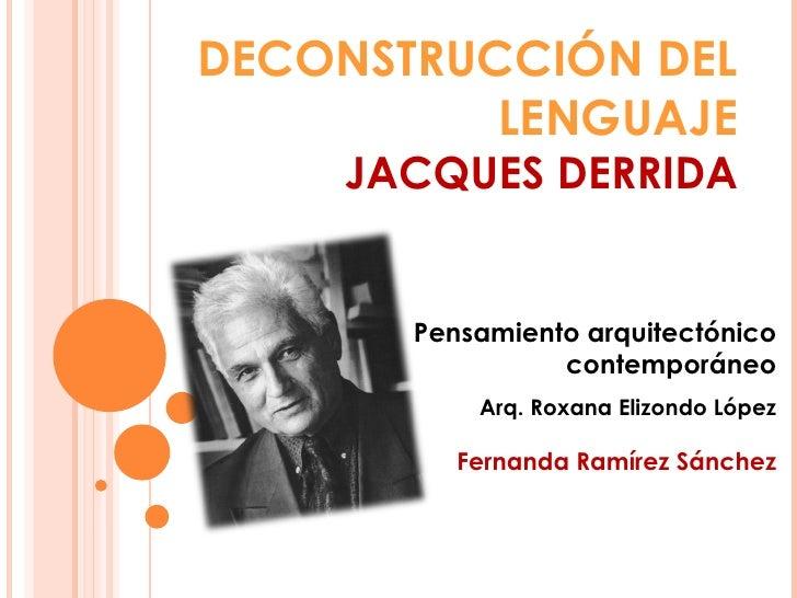 DECONSTRUCCIÓN DEL          LENGUAJE    JACQUES DERRIDA       Pensamiento arquitectónico                 contemporáneo    ...
