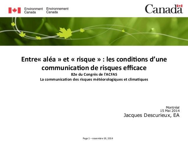 Entre«  aléa  »  et  «  risque  »  :  les  condi4ons  d'une  communica4on  de  risques  efficace  82e  du  Congrès  de  l'...