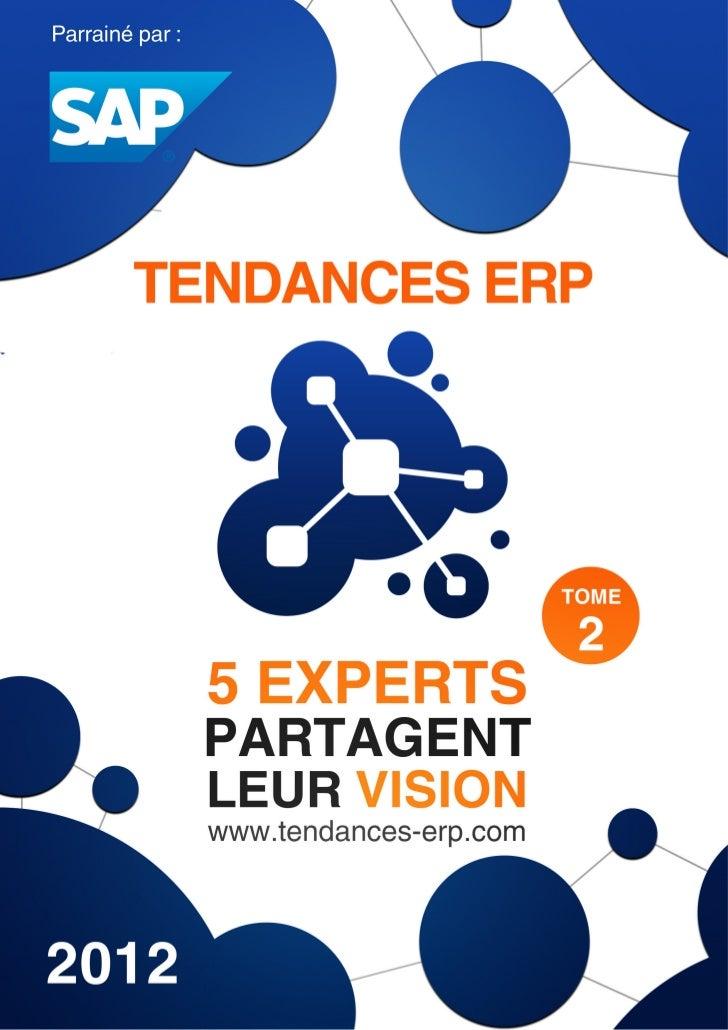 """Tendances ERPJacques GorreSAP""""La nouvelle tendance prend forme dans la proactivité, la simulation,le partage de l'informat..."""