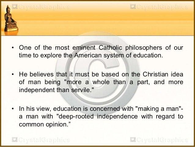 Jacques Maritain - Educational Philosophy Slide 3