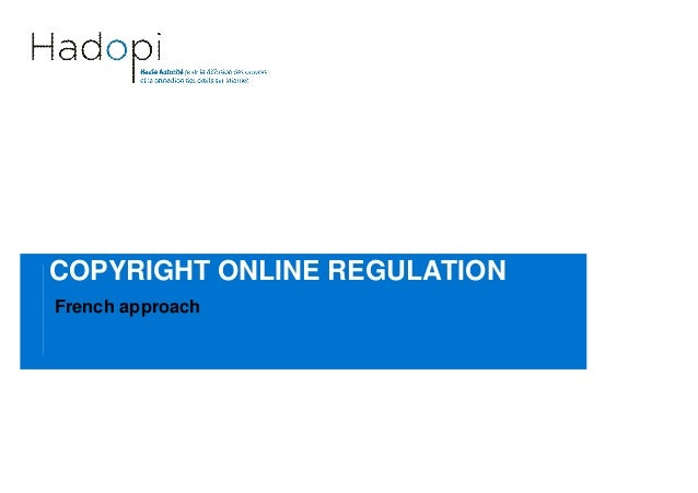 COPYRIGHT ONLINE REGULATION French approach