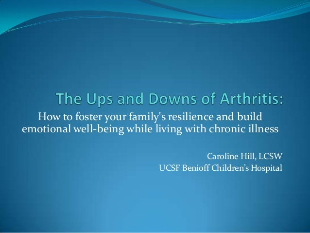 How to foster your familys resilience and buildemotional well-being while living with chronic illnessCaroline Hill, LCSWUC...