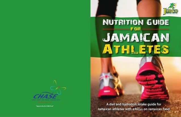 Nutrition Guide for Jamaican Athletes A diet and hydration intake guide for Jamaican athletes with a focus on Jamaican foo...