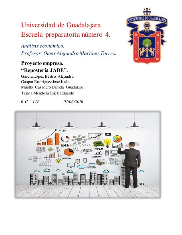 Universidad de Guadalajara. Escuela preparatoria número 4. Análisis económico. Profesor: Omar Alejandro Martínez Torres. P...