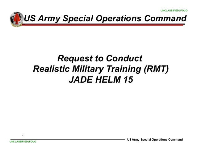 1 UNCLASSIFIED//FOUO UNCLASSIFIED//FOUO US Army Special Operations Command US Army Special Operations Command Request to C...