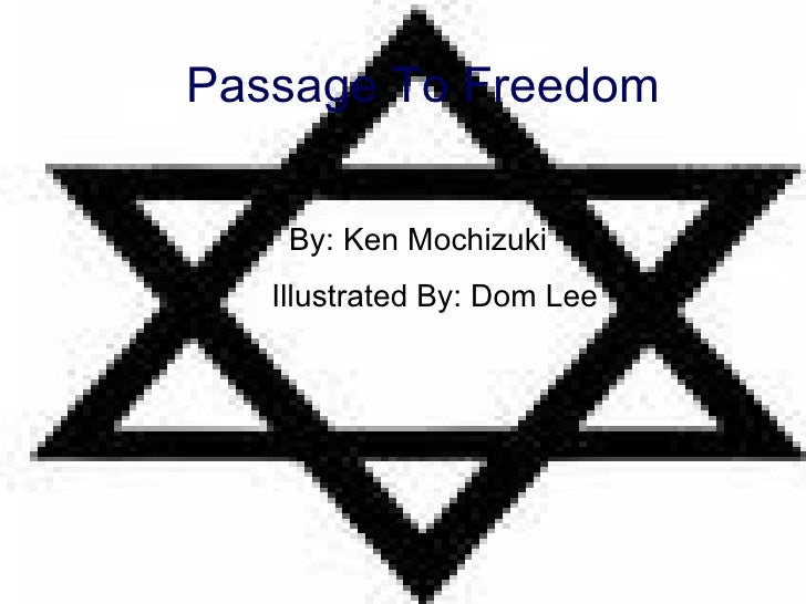 Passage To Freedom By: Ken Mochizuki  Illustrated By: Dom Lee