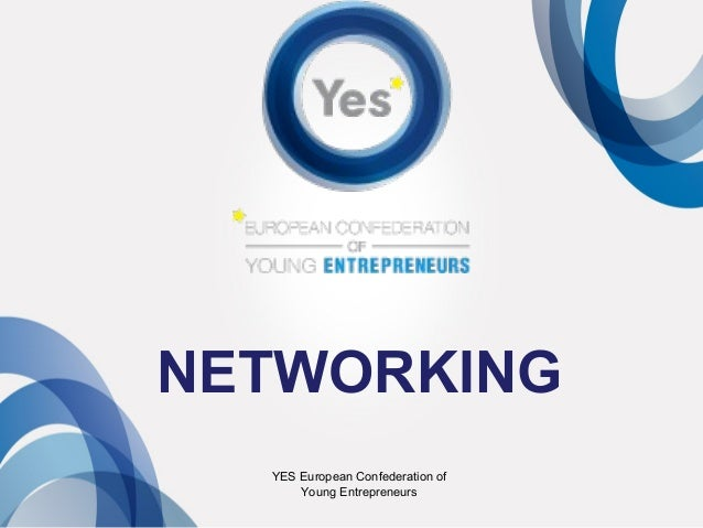 YES European Confederation of Young Entrepreneurs NETWORKING