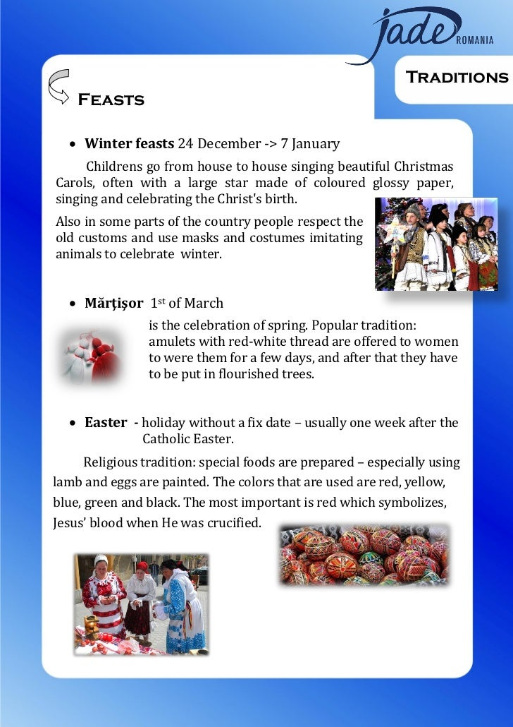 Traditions    Feasts   Winter feasts 24 December -> 7 January     Childrens go from house to house singing beautiful Chri...