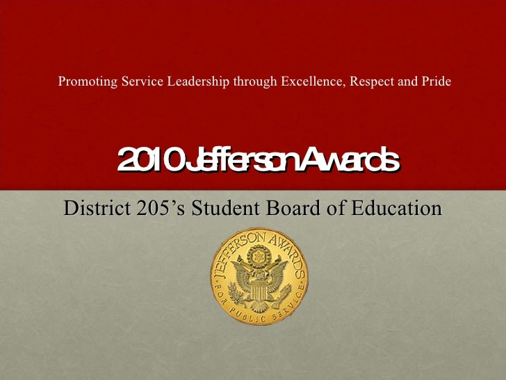 2010 Jefferson Awards District 205's Student Board of Education Promoting Service Leadership through Excellence, Respect a...