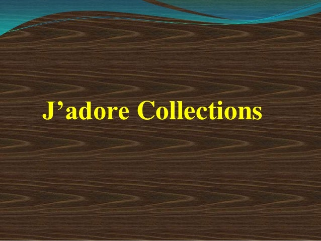 J'adore Collections
