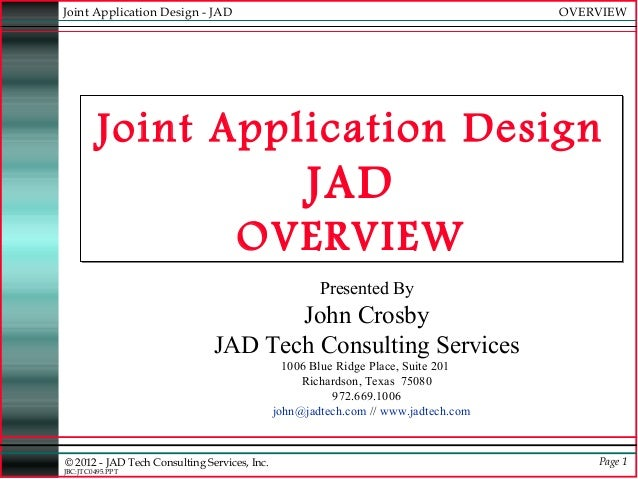 Joint Application Design - JAD                                                      OVERVIEW         Joint Application Des...