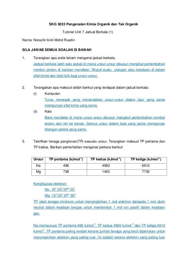 SKG 3033 Pengenalan Kimia Organik dan Tak Organik Tutorial Unit 7 Jadual Berkala (1) Nama: Norazlin binti Mohd Rusdin SILA...