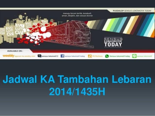 Jadwal KA Tambahan Lebaran 2014/1435H