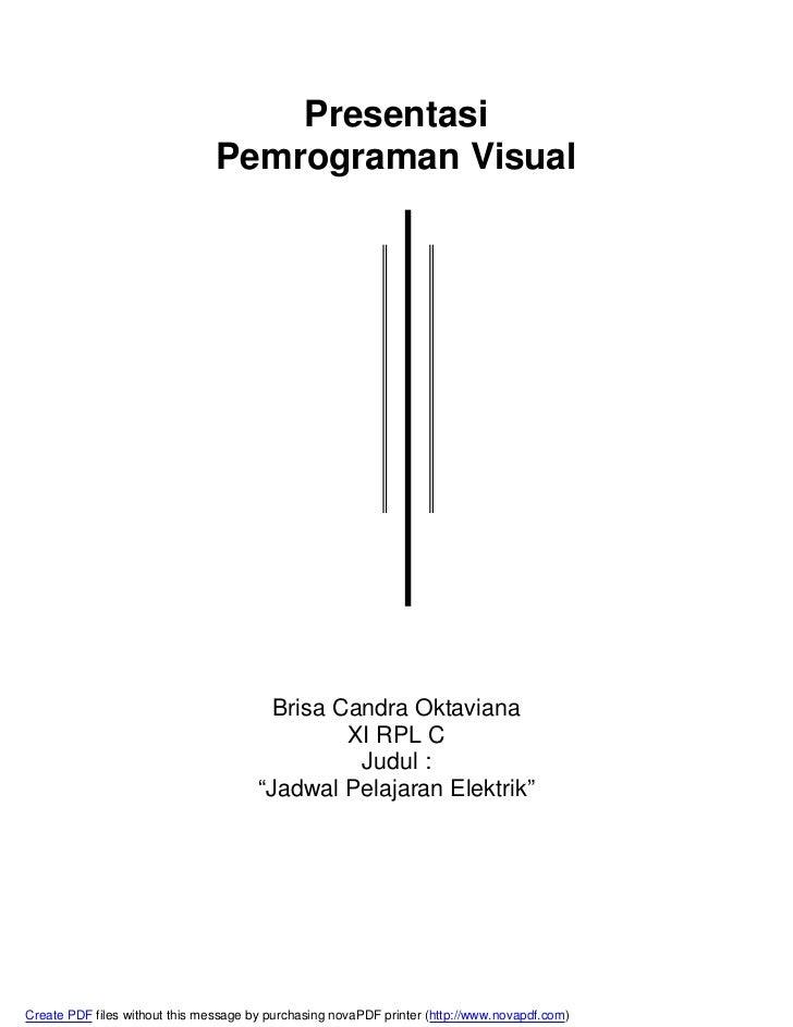 Presentasi                                Pemrograman Visual                                         Brisa Candra Oktavian...