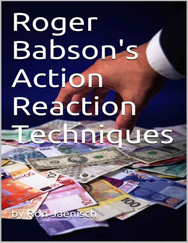 Roger Babson's Action Reaction Technique By Ron Jaenisch Utilizing Newton's Laws of Motion For Market Forecasting