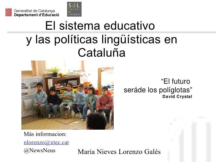 """El sistema educativo  y las políticas lingüísticas en Cataluña Más informacion:  [email_address] @NewsNeus """" El futuro  se..."""