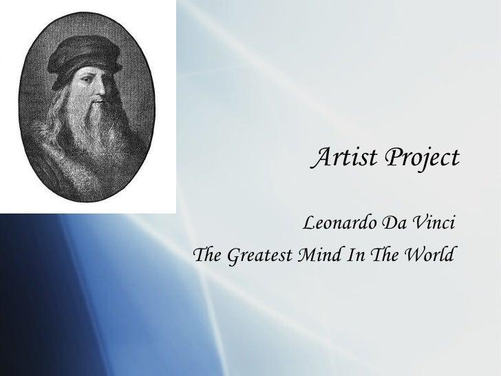 Artist Project Leonardo Da Vinci  The Greatest Mind In The World