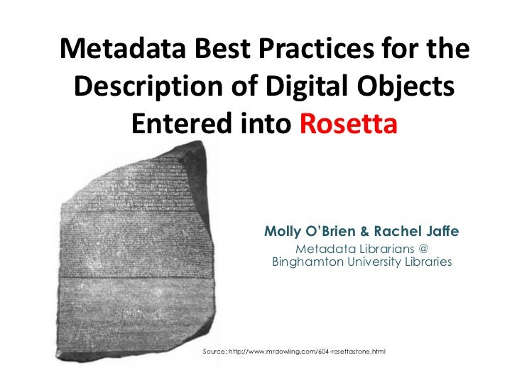 Metadata Best Practices for the Description of Digital Objects     Entered into Rosetta                            Molly O...