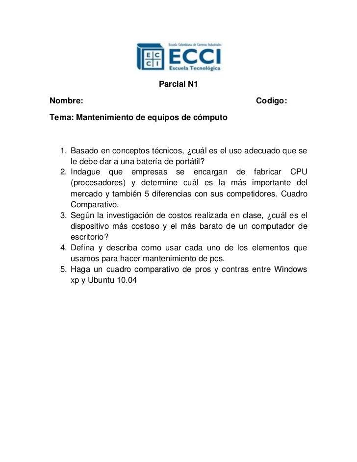 Parcial N1Nombre:                                                Codigo:Tema: Mantenimiento de equipos de cómputo  1. Basa...