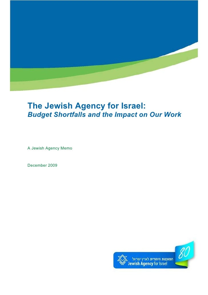 The Jewish Agency for Israel: Budget Shortfalls and the Impact on Our Work    A Jewish Agency Memo    December 2009