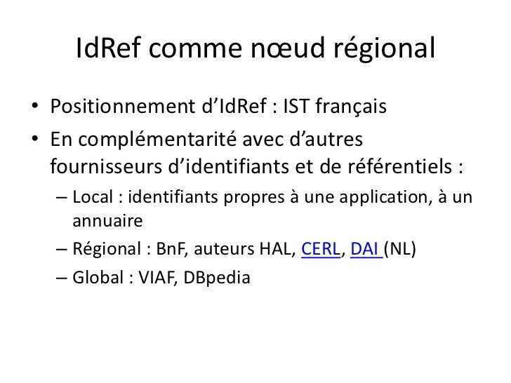 IdRef comme nœud régional<br />Positionnement d'IdRef : IST français<br />En complémentarité avec d'autres fournisseurs d'...