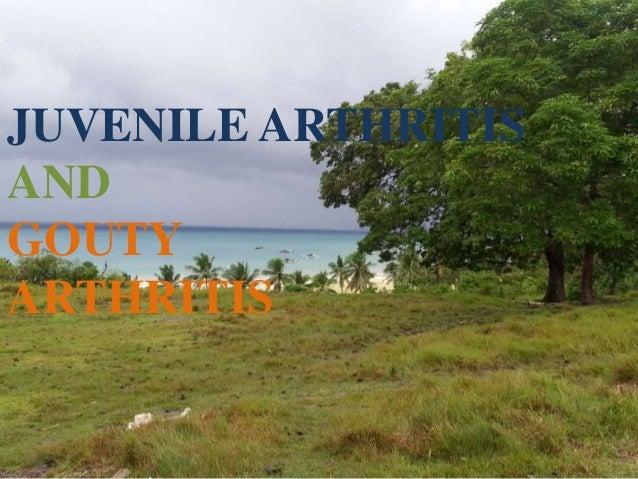 JUVENILE ARTHRITIS  AND  GOUTY  ARTHRITIS