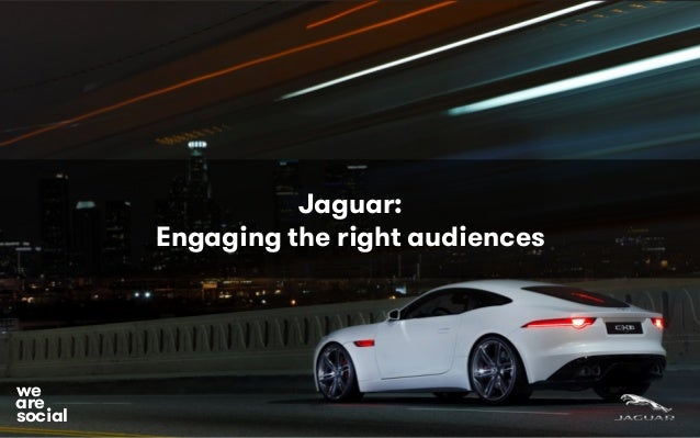 Jaguar: Engaging the right audiences social we are