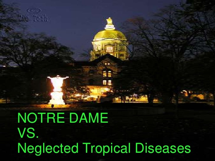NOTRE DAMEVS.Neglected Tropical Diseases<br />