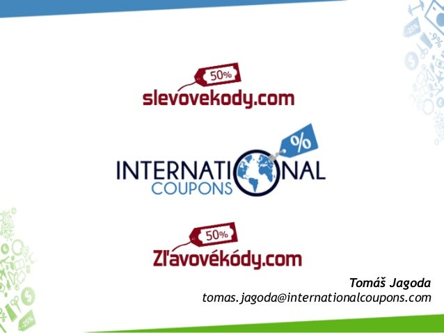 Tomáš Jagoda tomas.jagoda@internationalcoupons.com