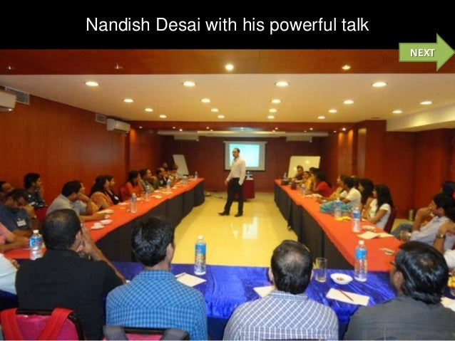 Nandish Desai with his powerful talk                                       NEXT
