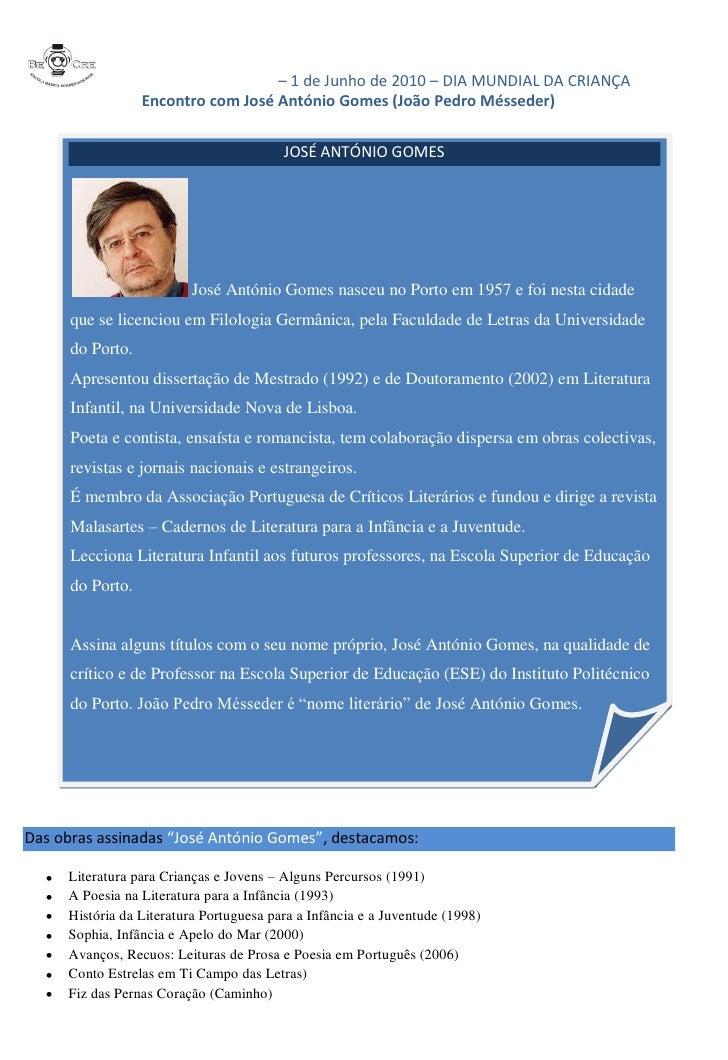 – 1 de Junho de 2010 – DIA MUNDIAL DA CRIANÇA                   Encontro com José António Gomes (João Pedro Mésseder)     ...