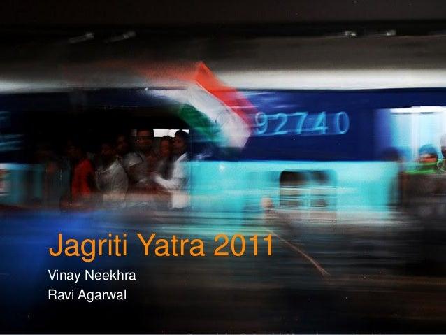 Jagriti Yatra 2011 Vinay Neekhra Ravi Agarwal