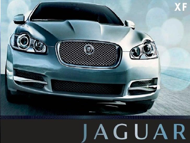 Marketing Plan -              JAGUAR XF 2009           - more than perfection...