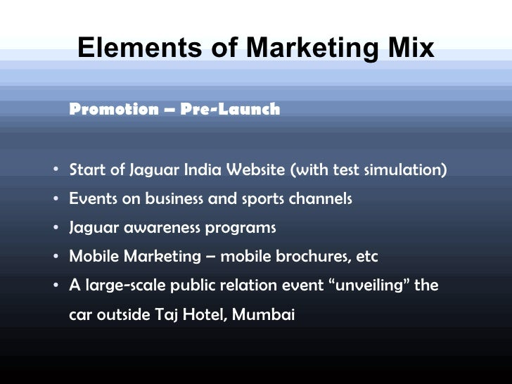 marketing mix in jaguar Certified public accountant (cpa) with an mba, specialized in marketing and social media • over 21 years of senior management experience in product planning, marketing, advertising, promotion, communications and public relations in the automotive industry (b2b/b2c.