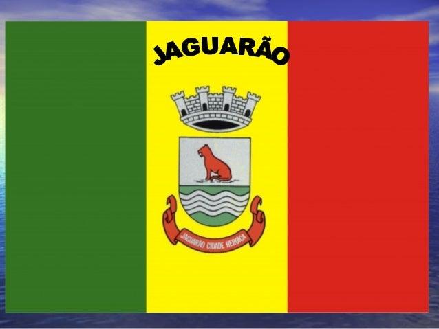 • Origem da cidade de Jaguarão Em 1801, uma guarda de 260 homens das forças do coronel Manuel Marques de Sousa. Acampados ...