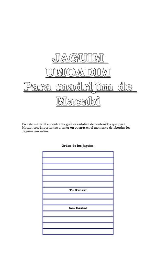 JAGUIMJAGUIM UMOADIMUMOADIM Para madrijim dePara madrijim de MacabiMacabi En este material encontraras guía orientativa de...