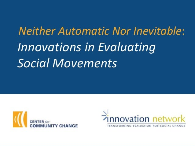 Innovations in Evaluating Social Movements Neither Automatic Nor Inevitable: