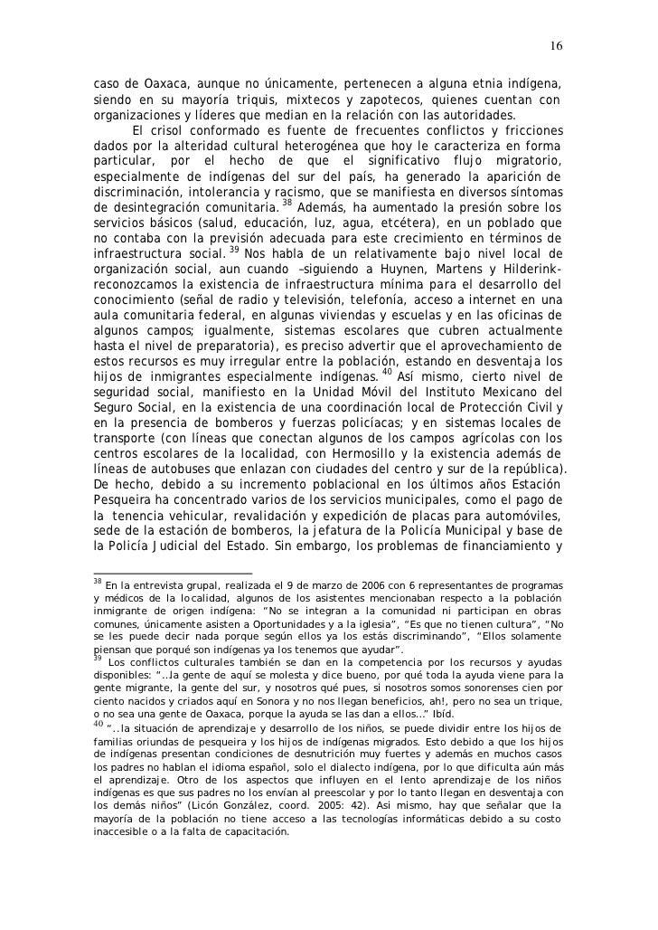 16  caso de Oaxaca, aunque no únicamente, pertenecen a alguna etnia indígena, siendo en su mayoría triquis, mixtecos y zap...