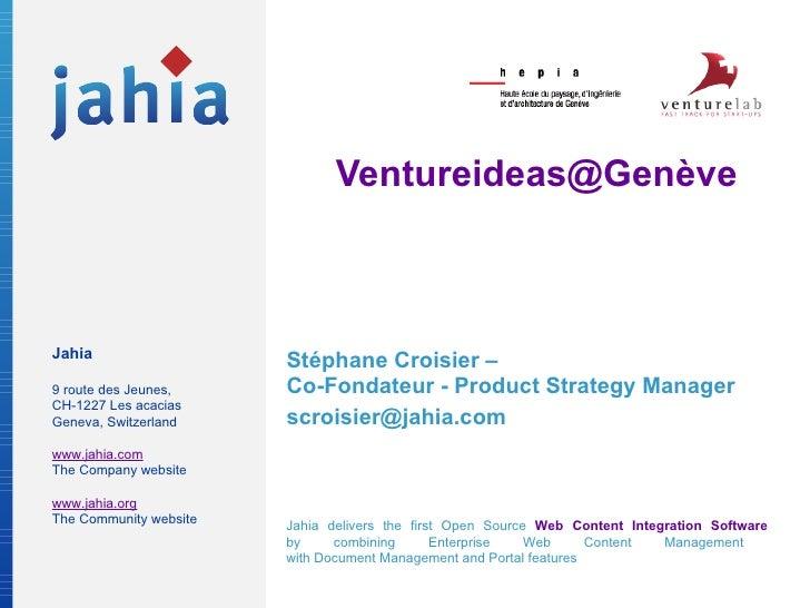 Ventureideas@Genève Stéphane Croisier –  Co-Fondateur - Product Strategy Manager [email_address]