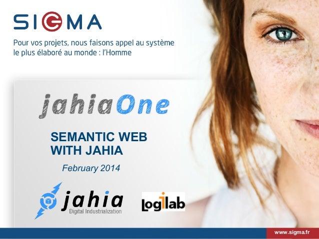 SEMANTIC WEB WITH JAHIA February 2014  www.sigma.fr