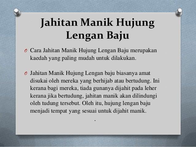 Jahitan Manik Hujung           Lengan BajuO Cara Jahitan Manik Hujung Lengan Baju merupakan  kaedah yang paling mudah untu...