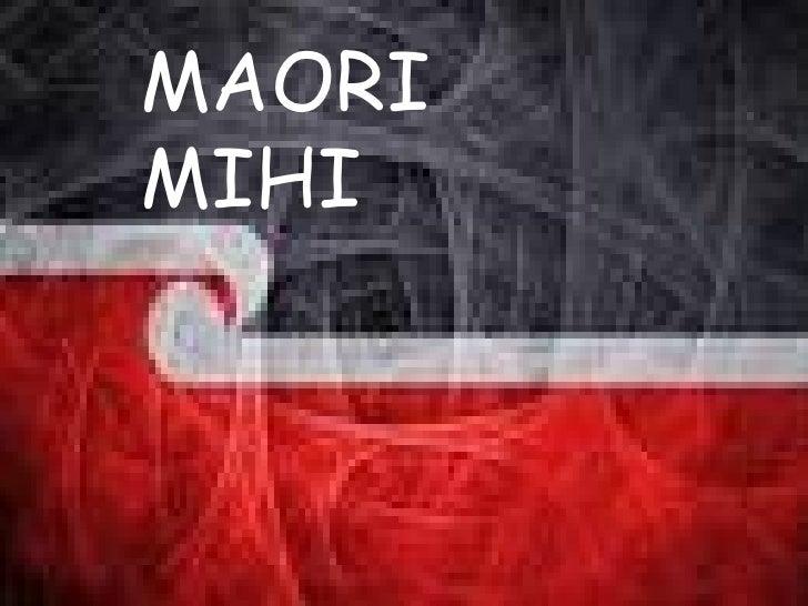 MAORI MIHI